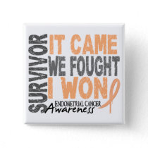 Endometrial Cancer Survivor It Came We Fought Pinback Button