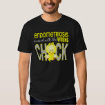 Endometriosis Messed With Wrong Chick T-shirt