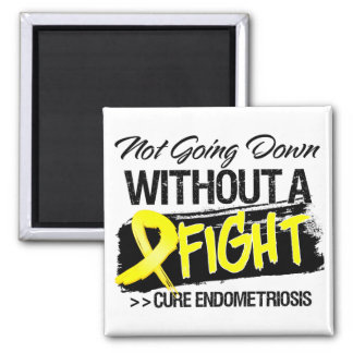 Endometriosis Not Going Down Without a Fight Magnet