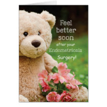 Endometriosis Surgery Feel Better, Teddy Bear Card
