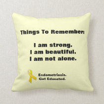 Endometriosis:  Things To Remember pillow