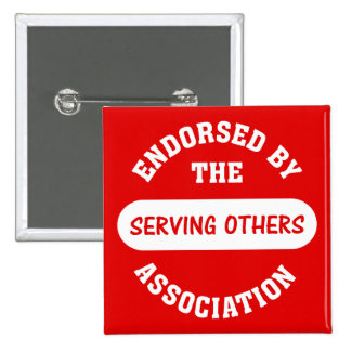 Endorsed by the Serving Others Association Pinback Buttons