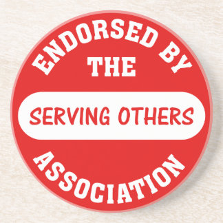 Endorsed by the Serving Others Association Drink Coaster