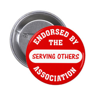 Endorsed by the Serving Others Association Pinback Button