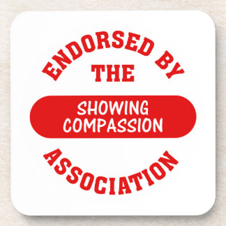 Endorsed by the Showing Compassion Association Beverage Coaster