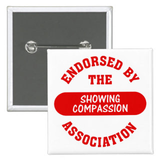 Endorsed by the Showing Compassion Association Pinback Button