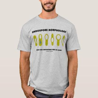 Endospore Morphology Who Said Endospores Were All T-Shirt