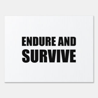 Endure And Survive Sign