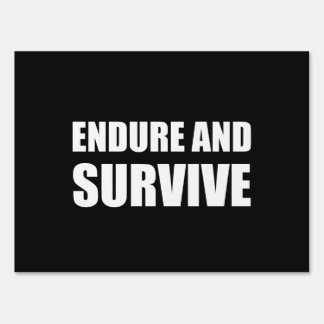 Endure And Survive White Sign