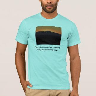Enduring now T-Shirt