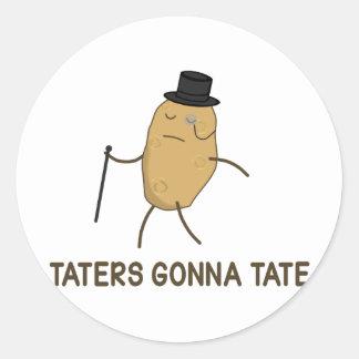 Enemigos que van a odiar y Taters que va a Tate Pegatina Redonda