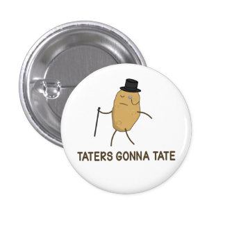 Enemigos que van a odiar y Taters que va a Tate Pin Redondo De 1 Pulgada