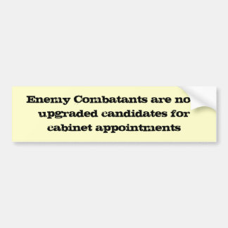 Enemy Combatants are now upgraded candidates fo... Bumper Sticker