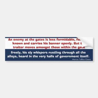 Enemy v Traitor in Government (Cicero) Car Bumper Sticker