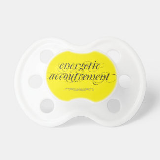 """Energetic Accoutrement"" Baby Pacifier"
