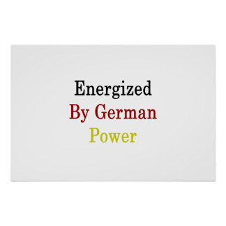 Energized By German Power Poster