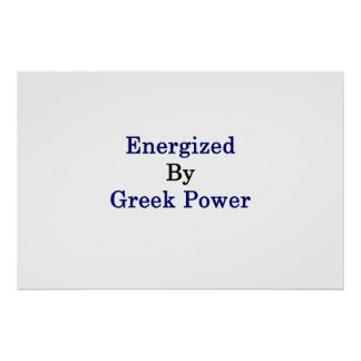 Energized By Greek Power Poster