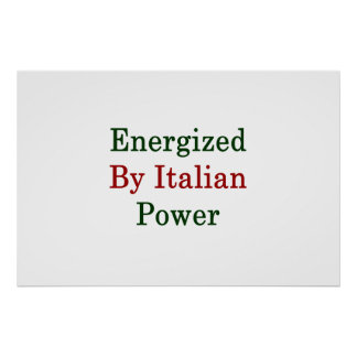 Energized By Italian Power Poster