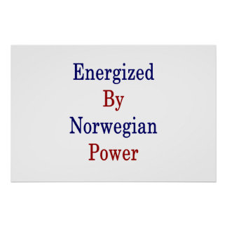 Energized By Norwegian Power Poster