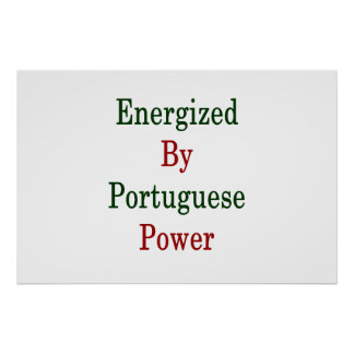 Energized By Portuguese Power Poster