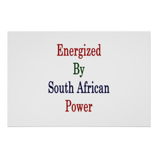 Energized By South African Power Poster