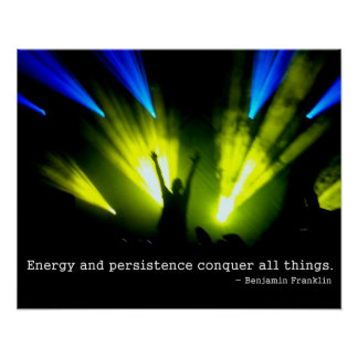 Energy and Persistence Conquer all - Ben Franklin Poster