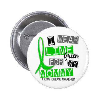 Enfermedad de Lyme llevo la verde lima para mi Pin Redondo De 2 Pulgadas