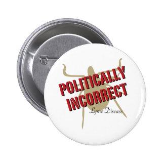 Enfermedad de Lyme - político incorrecta Pin Redondo 5 Cm