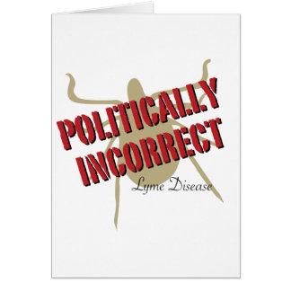 Enfermedad de Lyme - político incorrecta Tarjeta