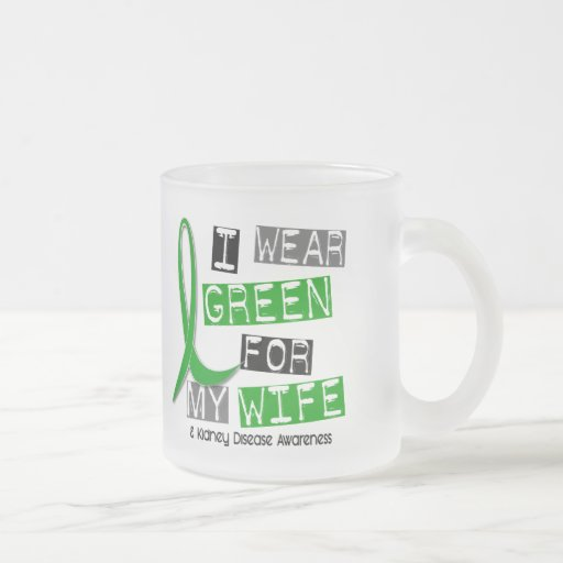 Enfermedad de riñón llevo el verde para mi esposa  tazas