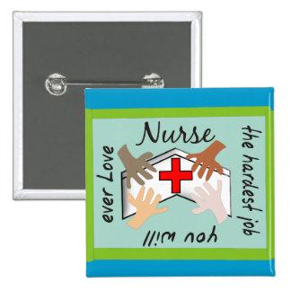 """Enfermera el """"trabajo más duro usted amará nunca""""  pin cuadrado"""