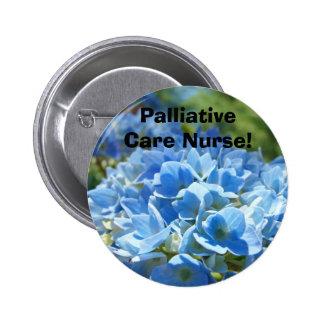 ¡Enfermera paliativa del cuidado! abotona Pin Redondo De 2 Pulgadas