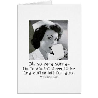 Enfermera - tan muy triste… ningún café para usted felicitaciones