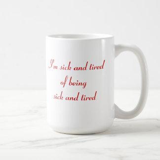 ¿Enfermo y cansado? Taza Clásica