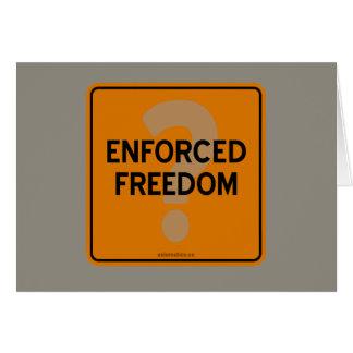ENFORCED FREEDOM? CARD