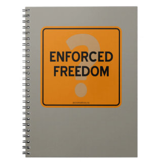 ENFORCED FREEDOM? NOTEBOOK
