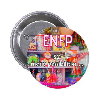"""ENFP botón de """"tan muchas posibilidades"""" Pin Redondo De 2 Pulgadas"""