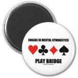 Engage In Mental Gymnastics Play Bridge Magnets