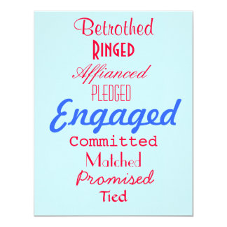Engaged, Betrothed, Tied, Matched, Pledged, Aff... 4.25x5.5 Paper Invitation Card