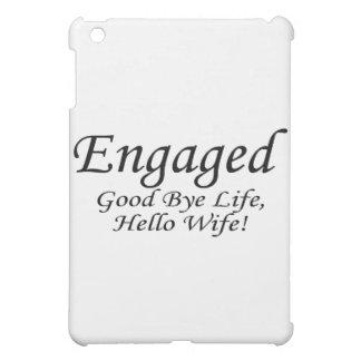 Engaged Good Bye Life iPad Mini Cases