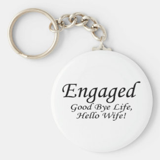 Engaged Good Bye Life Basic Round Button Keychain