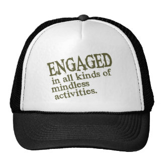 Engaged In All Types Of Mindless Activities Mesh Hat