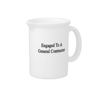 Engaged To A General Contractor Beverage Pitcher