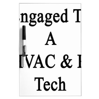 Engaged To A HVAC R Tech Dry-Erase Board
