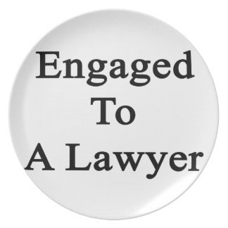 Engaged To A Lawyer Melamine Plate