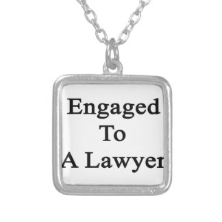 Engaged To A Lawyer Silver Plated Necklace