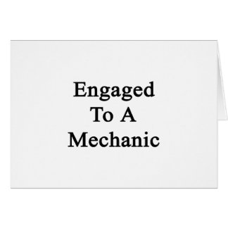 Engaged To A Mechanic Card