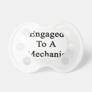 Engaged To A Mechanic Pacifier