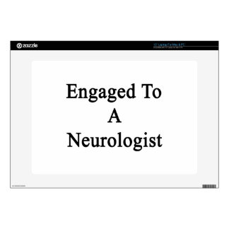 """Engaged To A Neurologist Decals For 15"""" Laptops"""