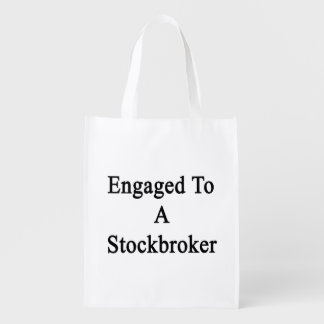 Engaged To A Stockbroker Grocery Bags